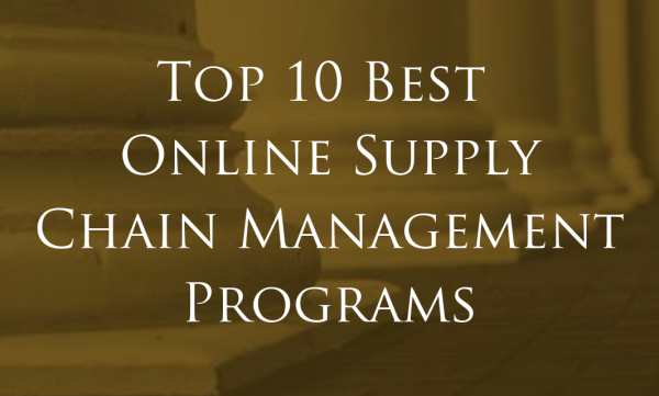 Top 10 Best Online Supply Chain Management Programs