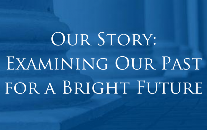 Our Story: Examining Our Past for a Bright Future